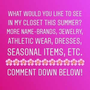 Comment what you would like to see from my closet!